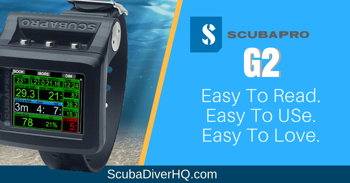 Scubapro G2 Review: Easy to Read. Easy to Use. Easy to Love.