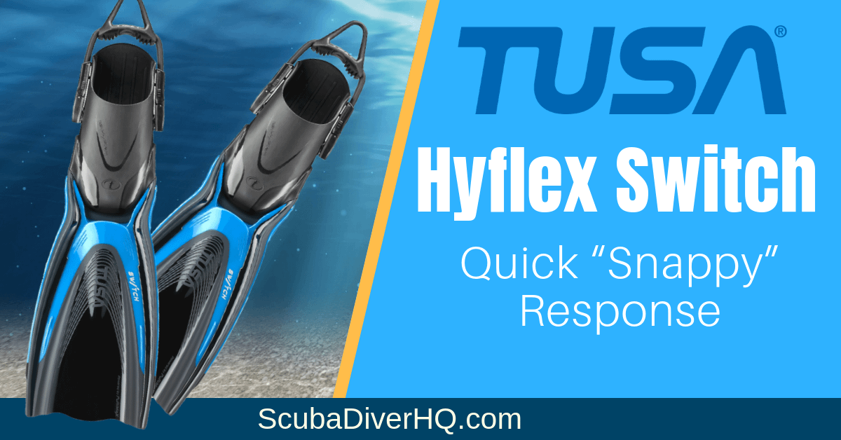 """Tusa Hyflex Switch Fins Review: Quick """"Snappy"""" Response"""